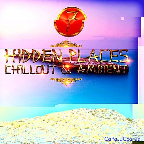 Hidden Places Chillout And Ambient 7 (2018)